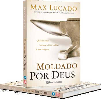Livro Moldado por Deus de Max Lucado